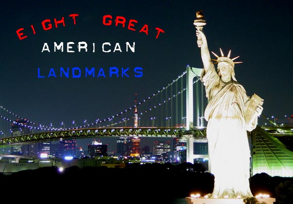 Eight Great American Landmarks
